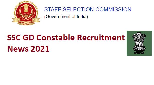 SSC GD Recruitment 2021 Constable Notification, Apply Online Dates