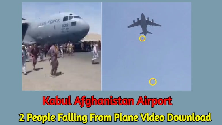 Kabul Afghanistan Airport 2 People Falling From Plane Live Video Download