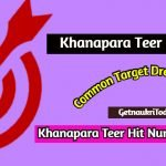 Khanapara Teer Hit Number Today 2021 Common and Dream Number